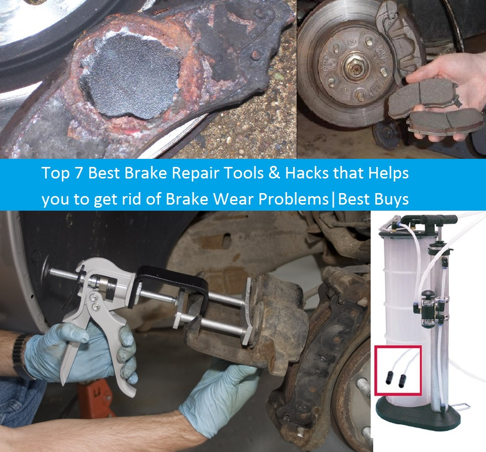 Top 7 Best Brake Repair Tools & Hacks that Helps you to get Rid of Brake Wear Problems|Best Buys