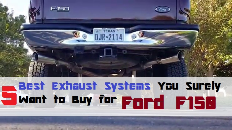 Fordf150 But How Do You Choose The Best Replacement Exhaust System: Best Exhaust System For Ford F150 At Woreks.co